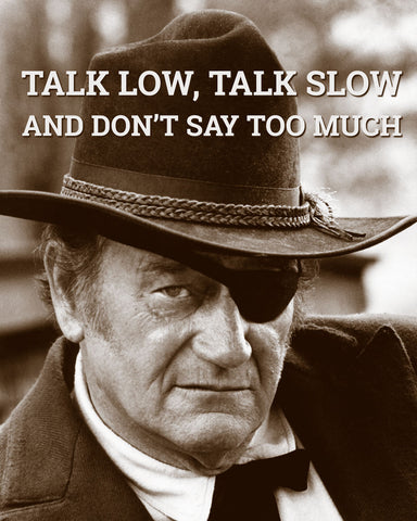 John Wayne: Talk low, talk slow -  Celebrity Photography - McGaw Graphics