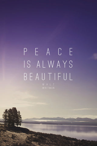 Peace Is Always Beautiful -  Leah Flores - McGaw Graphics