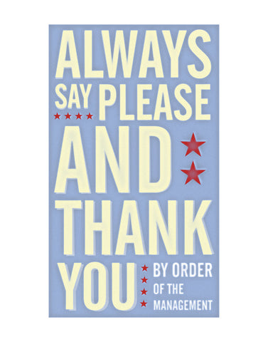 Always Say Please and Thank You -  John W. Golden - McGaw Graphics