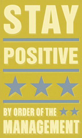 Stay Positive -  John W. Golden - McGaw Graphics