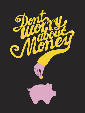 Don't Worry About The Money -  Anthony Peters - McGaw Graphics