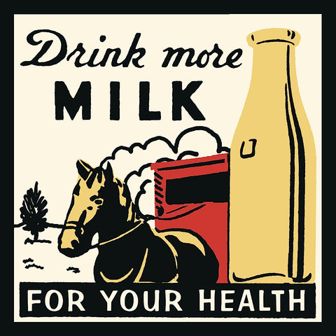 Drink more Milk for your Health -  Retro Series - McGaw Graphics