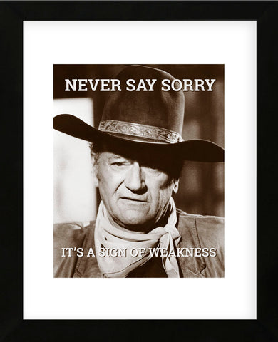 John Wayne: Never say sorry (Framed) -  Celebrity Photography - McGaw Graphics