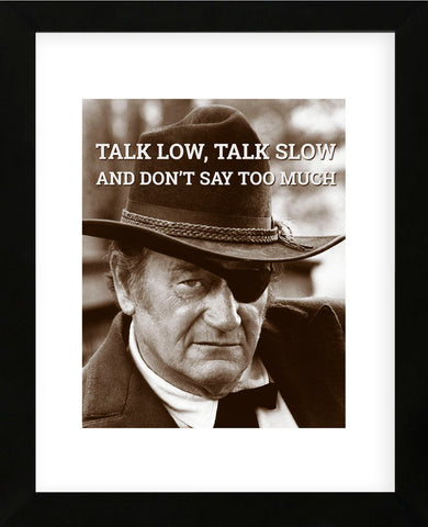 John Wayne: Talk low, talk slow (Framed) -  Celebrity Photography - McGaw Graphics