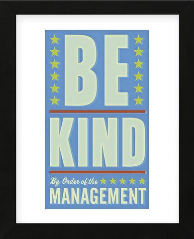 Be Kind (Framed) -  John W. Golden - McGaw Graphics