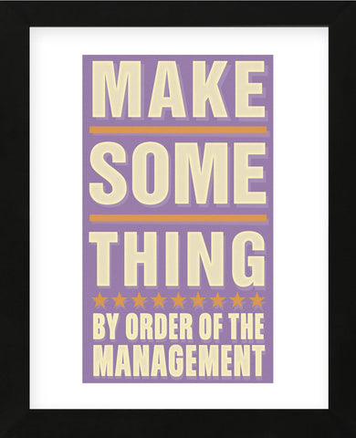 Make Something (Framed) -  John W. Golden - McGaw Graphics