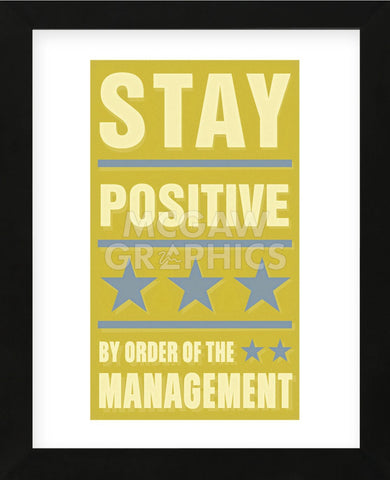 Stay Positive (Framed) -  John W. Golden - McGaw Graphics