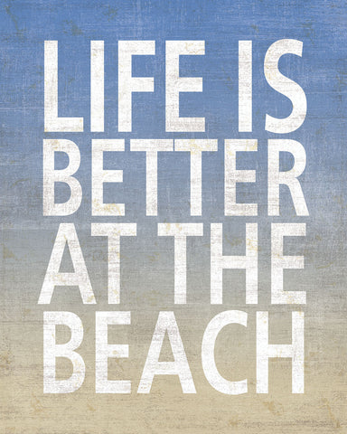Life Is Better At The Beach -  Sparx Studio - McGaw Graphics