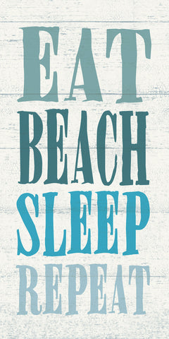 Eat, Beach, Sleep, Repeat -  Sparx Studio - McGaw Graphics