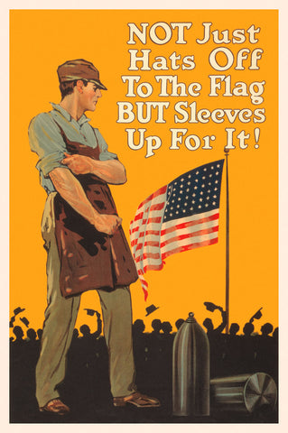 Not Just Hats Off to the Flag, But Sleeves Up for It! -  Vintage Reproduction - McGaw Graphics