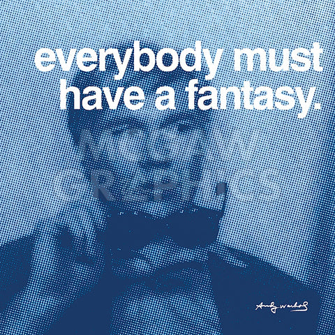 Andy Warhol - Everybody must have a fantasy