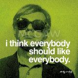 I think everybody should like everybody