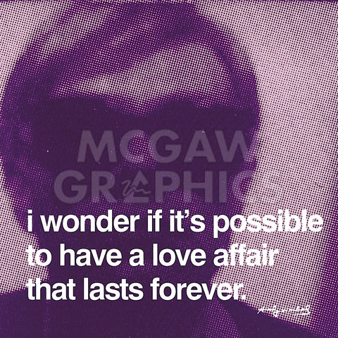 Andy Warhol - I wonder if it's possible to have a love affair that lasts forever