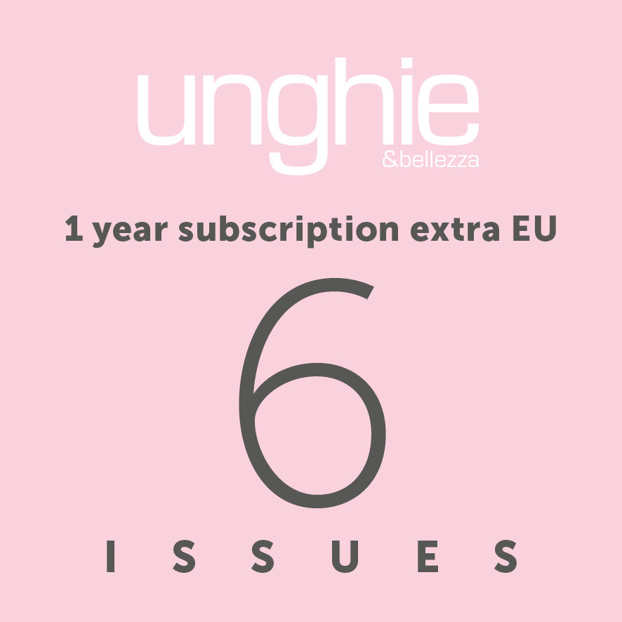 Unghie&Bellezza 6 issues - 1 year subscription (extra EU countries, Canada, The U.S., South America) - ebellezza.it