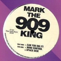 MARK THE 909 KING - Can You Dig It! / Mind Control / Space Sick