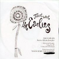 THE EARLIES - These Were