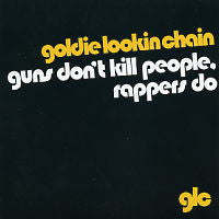 GOLDIE LOOKIN CHAIN - Guns Don't Kill People, Rappers Do