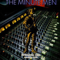 MINUTEMEN - Engineers Can Dance Too