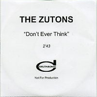 THE ZUTONS - Don't Ever Think