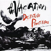 THE VACATION - Destitute Prostitutes