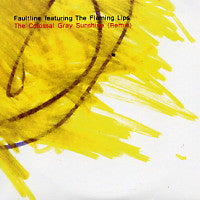 FAULTLINE FEAT. THE FLAMING LIPS - The Colossal Gray Sunshine (Remix)