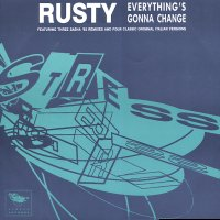 RUSTY - Everything's Gonna Change