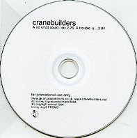 CRANEBUILDERS - So What Could I Do / Trouble Is...