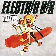 ELECTRIC SIX - Vibrator