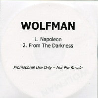 WOLFMAN - Napoleon / From The Darkness