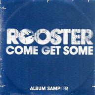 ROOSTER - Come Get Some Album Sampler