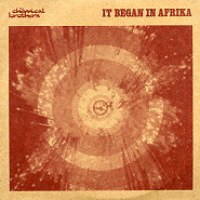 THE CHEMICAL BROTHERS - It Began In Afrika