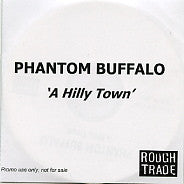 PHANTOM BUFFALO - A Hilly Town