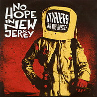 NO HOPE IN NEW JERSEY - Invaders (Of My Space)