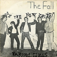 THE FALL - It's The New Thing / Various Times