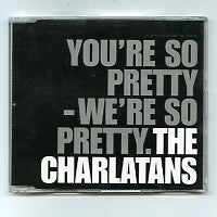THE CHARLATANS - You're So Pretty, We're So Pretty