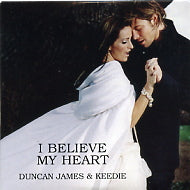 DUNCAN JAMES & KEEDIE - I Believe My Heart