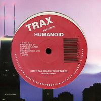 HUMANOID - Crystal (Back Together) / The Deep