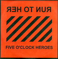 FIVE O'CLOCK HEROES - Run To Her