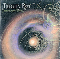 MERCURY REV - Across The Ocean