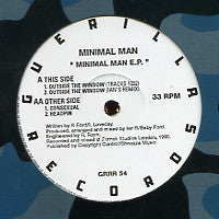MINIMAL MAN - Minimal Man EP feat:Outside The Window / Consexual / Headpin