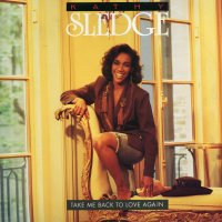 KATHY SLEDGE - Take Me Back To Love Again