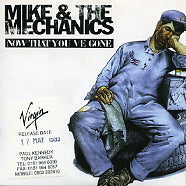 MIKE AND THE MECHANICS - Now That You've Gone
