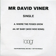 MR DAVID VINER - Where The Posies Grow / My Baby (Woo Woo Song)
