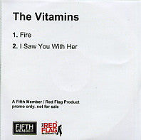 THE VITAMINS - Fire / I Saw You With Her