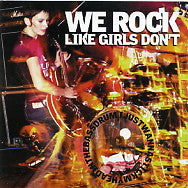 WE ROCK LIKE GIRLS DON'T - I Just Want To Stick My Head In The Bassdrum