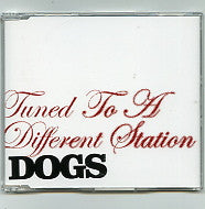 DOGS - Tuned To A Different Station