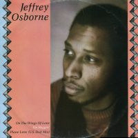 JEFFREY OSBORNE - On The Wings of Love / Plane Love