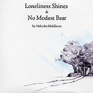 MALCOLM MIDDLETON - Loneliness Shines / No Modest Bear