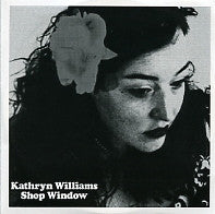 KATHRYN WILLIAMS - Shop Window / Overs