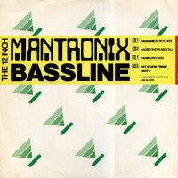 MANTRONIX - Bassline / Ladies / Get Stupid 'Fresh' Part 1